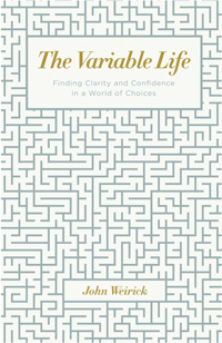 The Variable Life - John Weirick