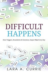 Difficult Happens by Lara Currie